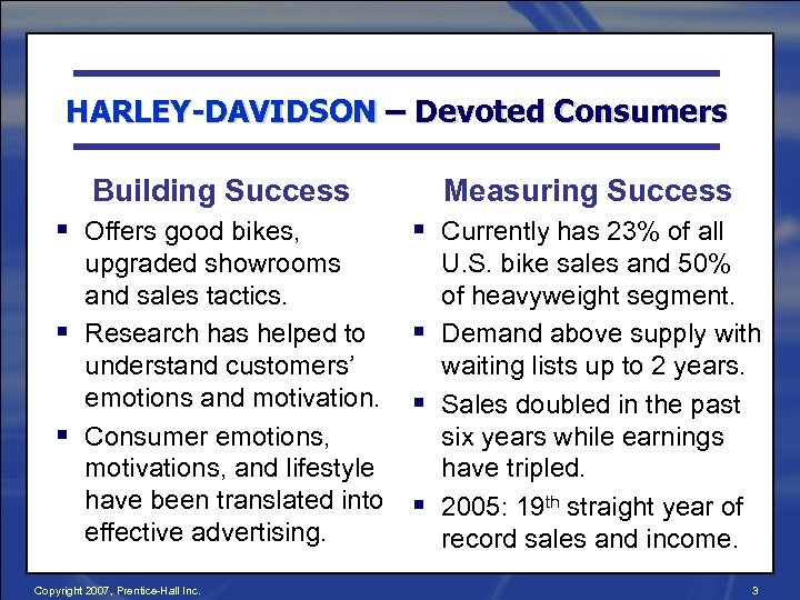 HARLEY-DAVIDSON – Devoted Consumers Building Success § Offers good bikes, § § upgraded showrooms