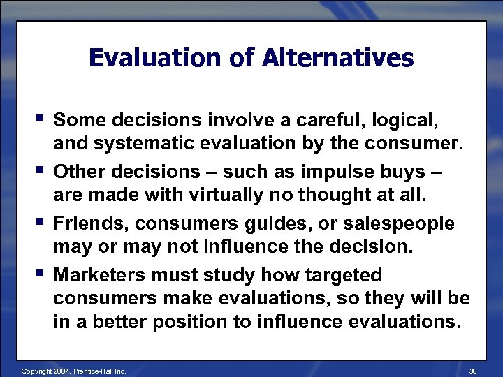 Evaluation of Alternatives § Some decisions involve a careful, logical, § § § and