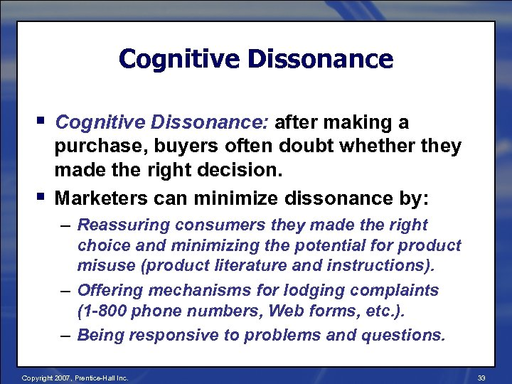 Cognitive Dissonance § Cognitive Dissonance: after making a § purchase, buyers often doubt whether