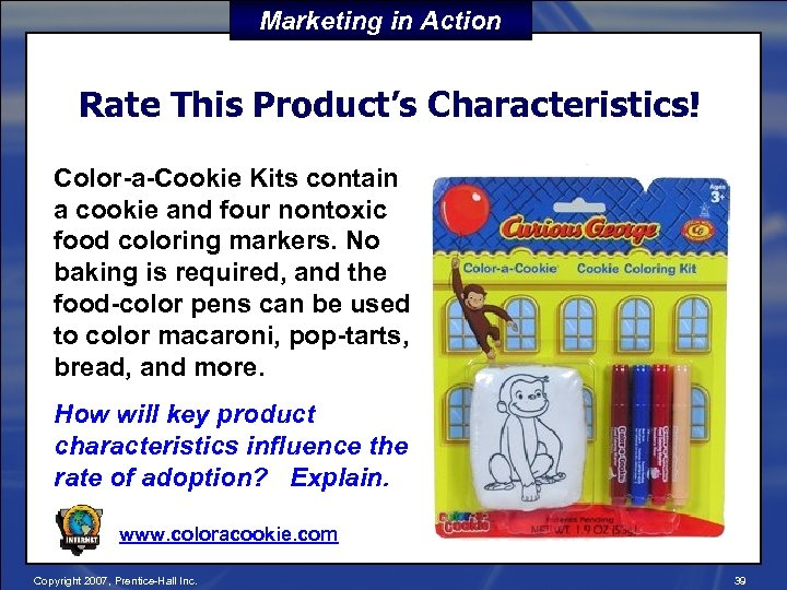 Marketing in Action Rate This Product's Characteristics! Color-a-Cookie Kits contain a cookie and four