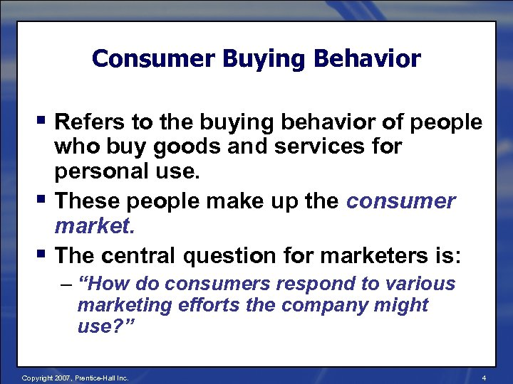 Consumer Buying Behavior § Refers to the buying behavior of people who buy goods