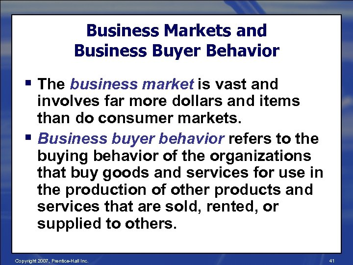 Business Markets and Business Buyer Behavior § The business market is vast and involves