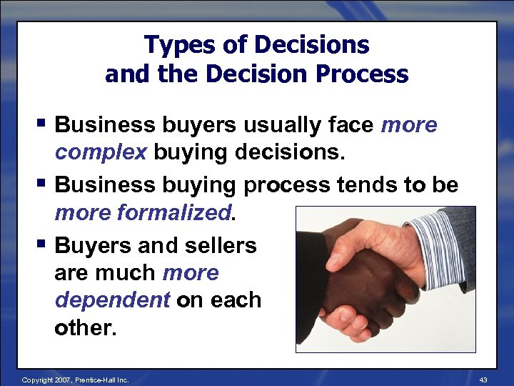 Types of Decisions and the Decision Process § Business buyers usually face more complex