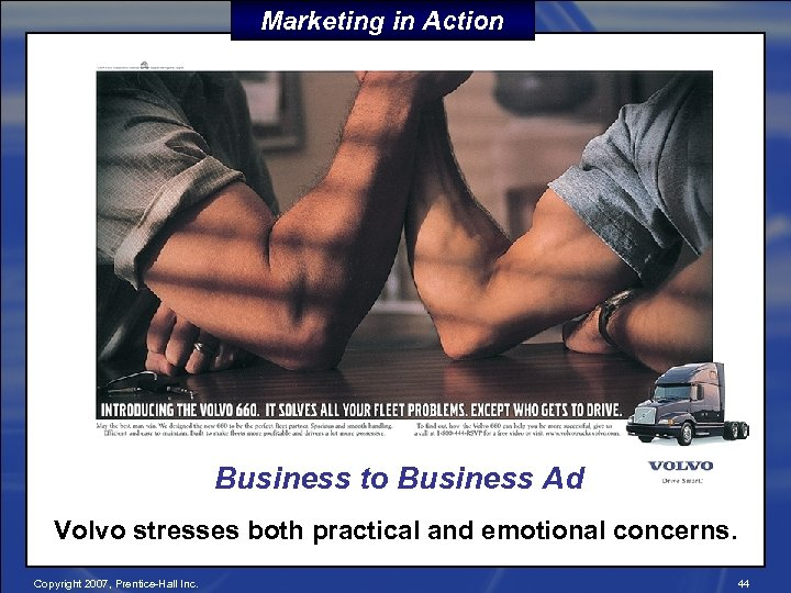 Marketing in Action Business to Business Ad Volvo stresses both practical and emotional concerns.