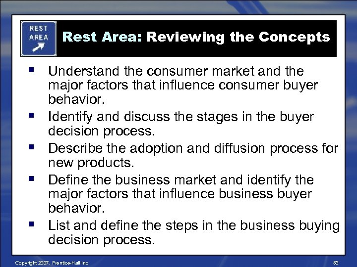 Rest Area: Reviewing the Concepts § Understand the consumer market and the § §