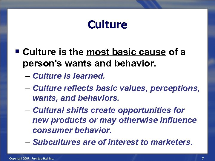 Culture § Culture is the most basic cause of a person's wants and behavior.