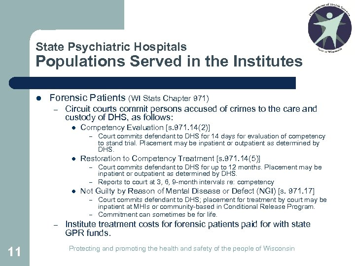 State Psychiatric Hospitals Populations Served in the Institutes l Forensic Patients (WI Stats Chapter