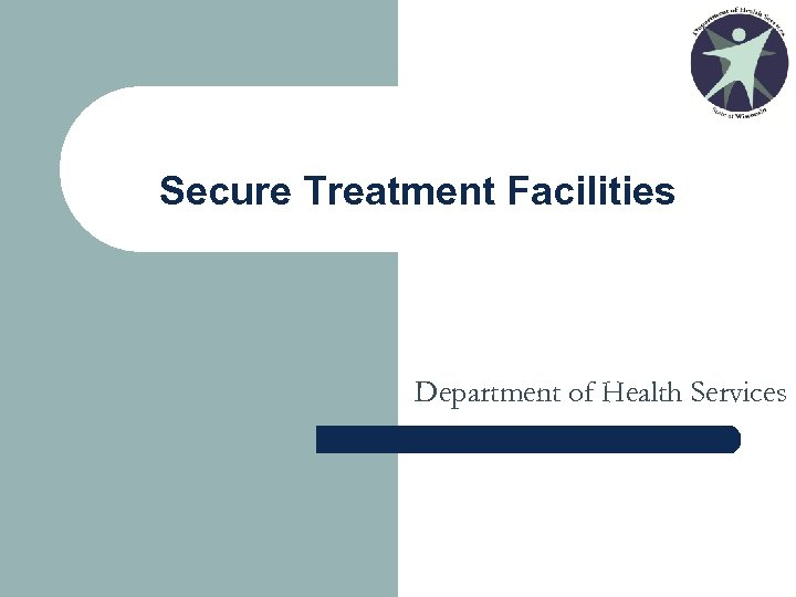 Secure Treatment Facilities Department of Health Services