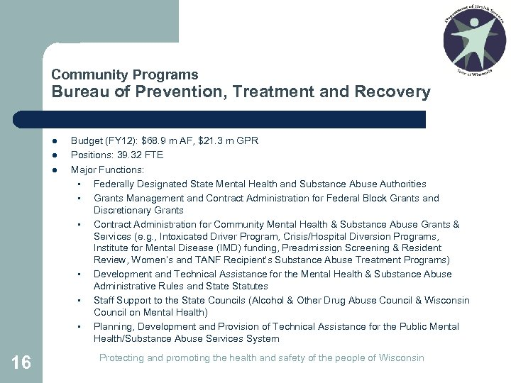 Community Programs Bureau of Prevention, Treatment and Recovery l l l 16 Budget (FY