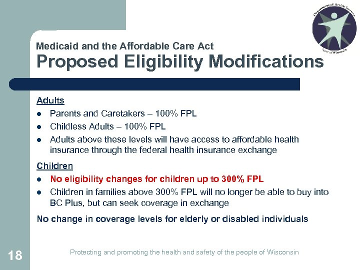 Medicaid and the Affordable Care Act Proposed Eligibility Modifications Adults l Parents and Caretakers