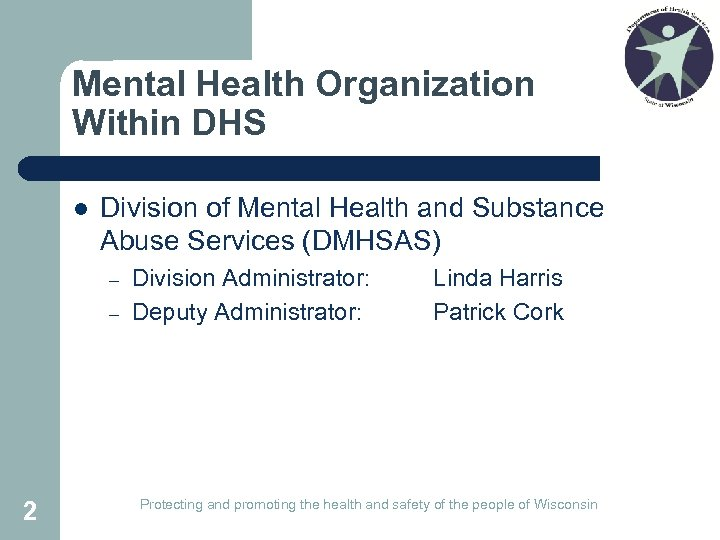 Mental Health Organization Within DHS l Division of Mental Health and Substance Abuse Services