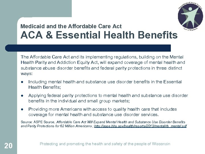 Medicaid and the Affordable Care Act ACA & Essential Health Benefits The Affordable Care