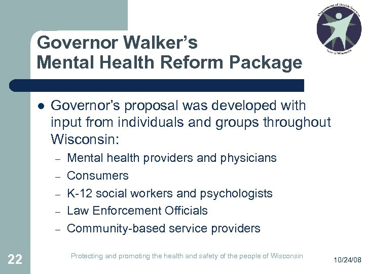 Governor Walker's Mental Health Reform Package l Governor's proposal was developed with input from
