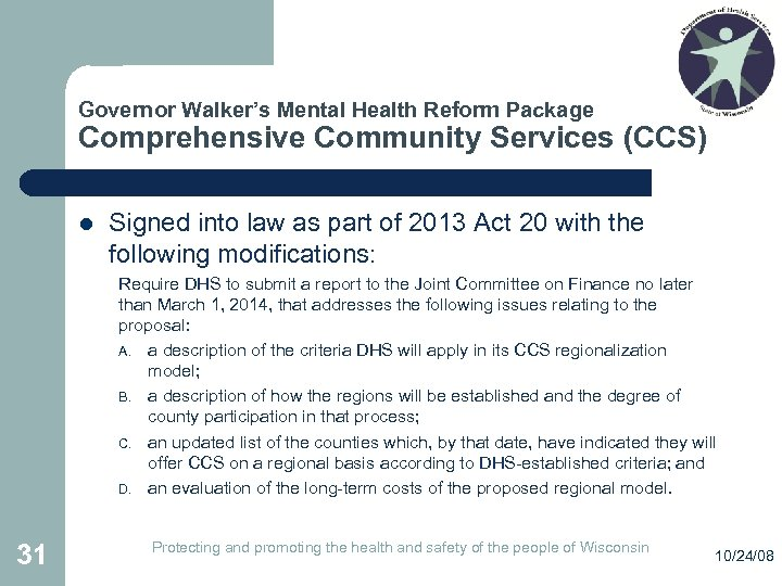 Governor Walker's Mental Health Reform Package Comprehensive Community Services (CCS) l Signed into law