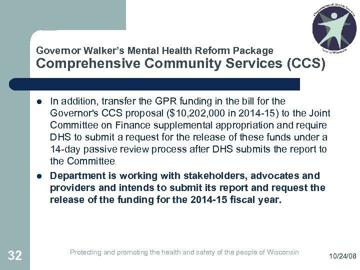 Governor Walker's Mental Health Reform Package Comprehensive Community Services (CCS) l l 32 In