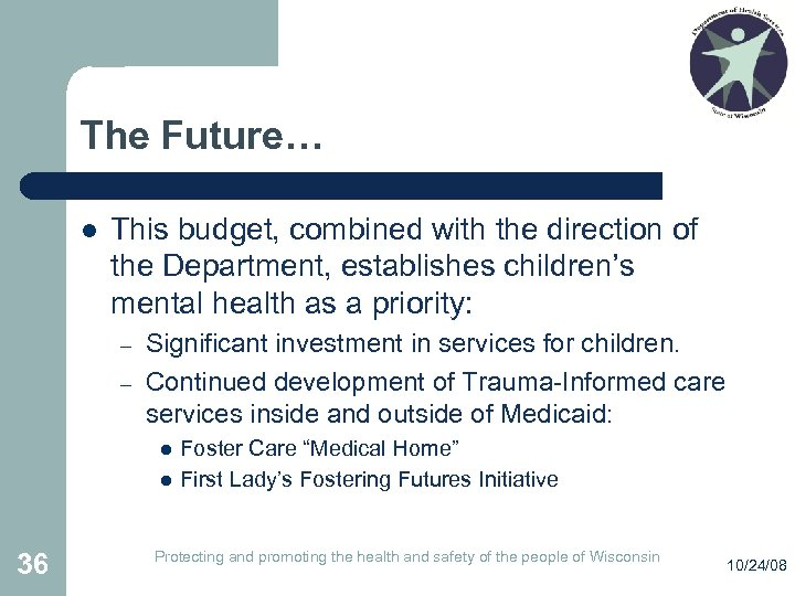 The Future… l This budget, combined with the direction of the Department, establishes children's
