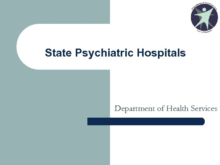 State Psychiatric Hospitals Department of Health Services