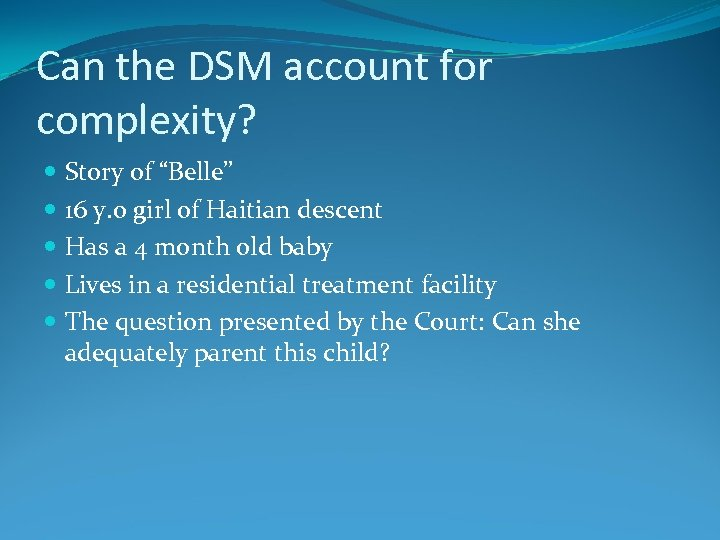 """Can the DSM account for complexity? Story of """"Belle"""" 16 y. o girl of"""