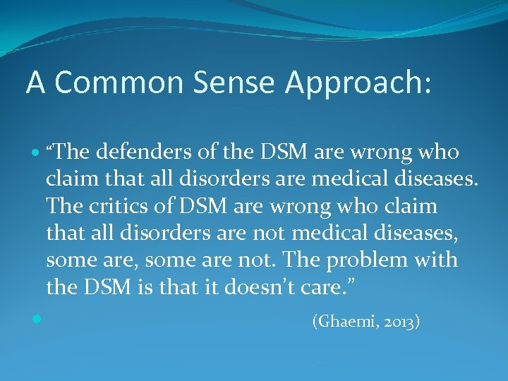 "A Common Sense Approach: ""The defenders of the DSM are wrong who claim that"