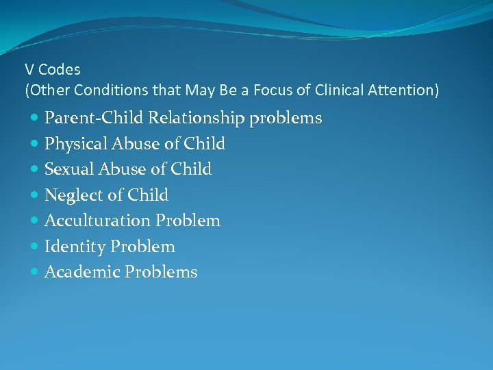 V Codes (Other Conditions that May Be a Focus of Clinical Attention) Parent-Child Relationship