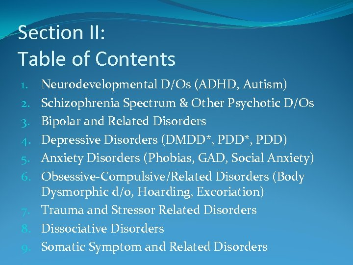 Section II: Table of Contents Neurodevelopmental D/Os (ADHD, Autism) Schizophrenia Spectrum & Other Psychotic