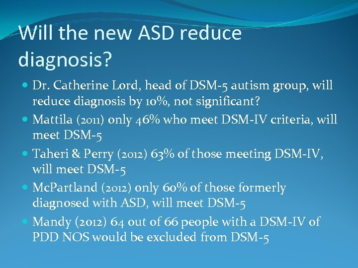 Will the new ASD reduce diagnosis? Dr. Catherine Lord, head of DSM-5 autism group,