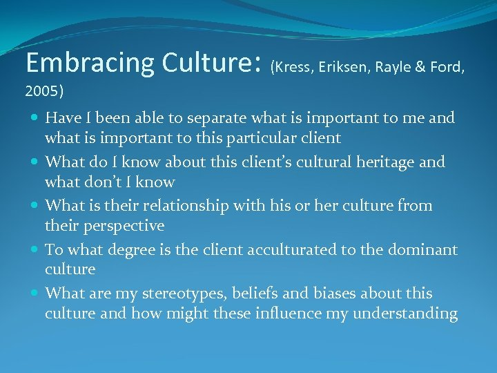 Embracing Culture: (Kress, Eriksen, Rayle & Ford, 2005) Have I been able to separate