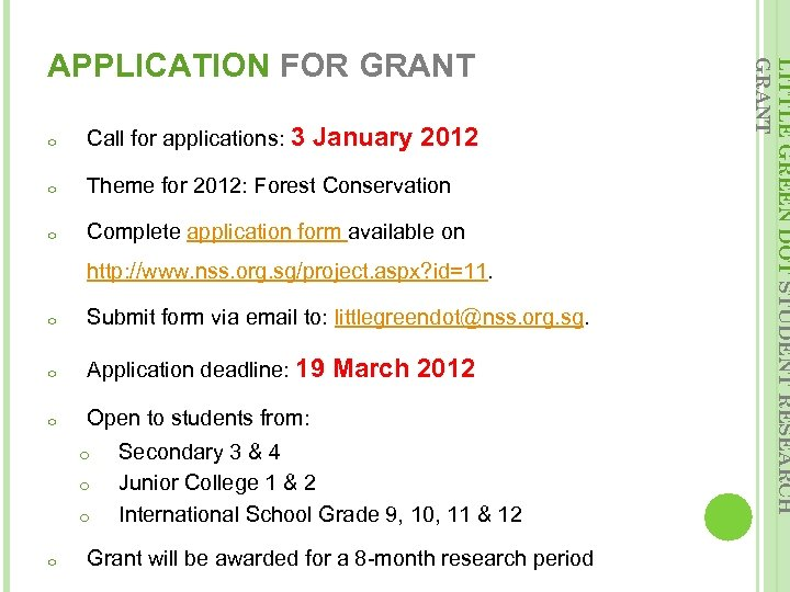 o Call for applications: 3 January 2012 o Theme for 2012: Forest Conservation o