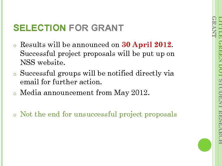 o Results will be announced on 30 April 2012. Successful project proposals will be