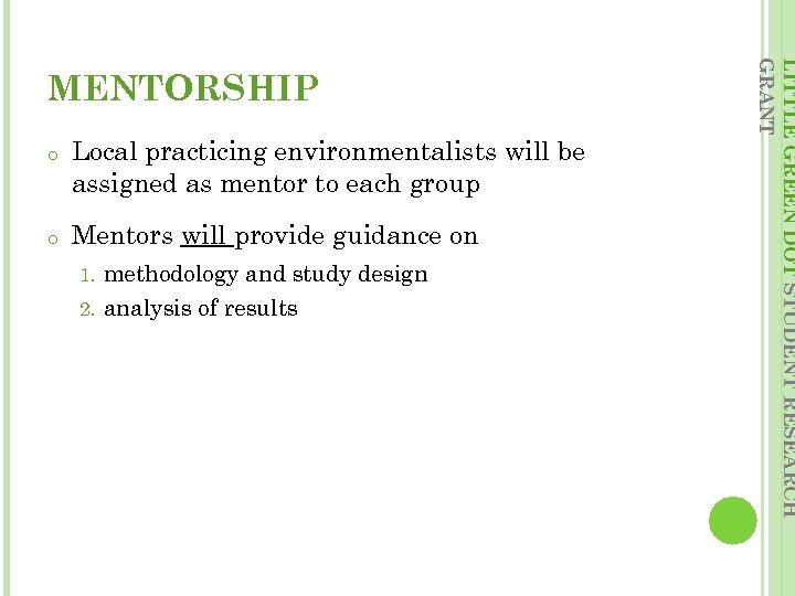 o o Local practicing environmentalists will be assigned as mentor to each group Mentors