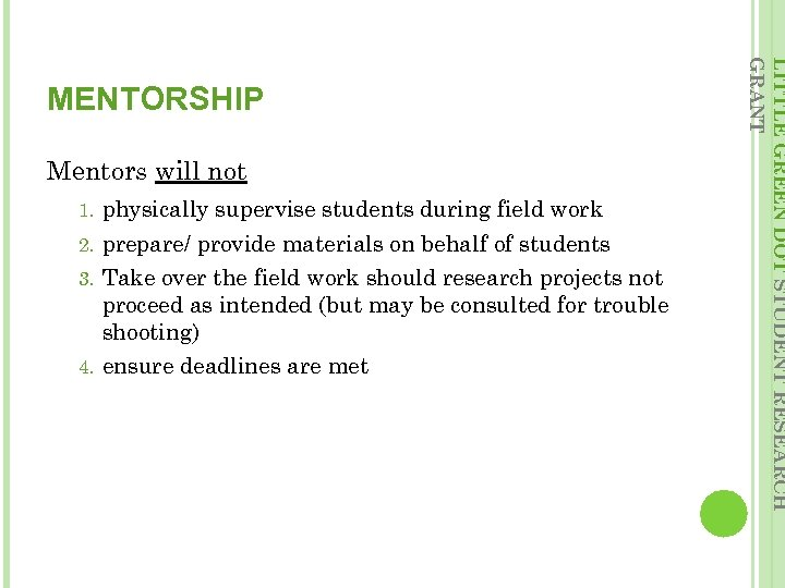 Mentors will not physically supervise students during field work 2. prepare/ provide materials on
