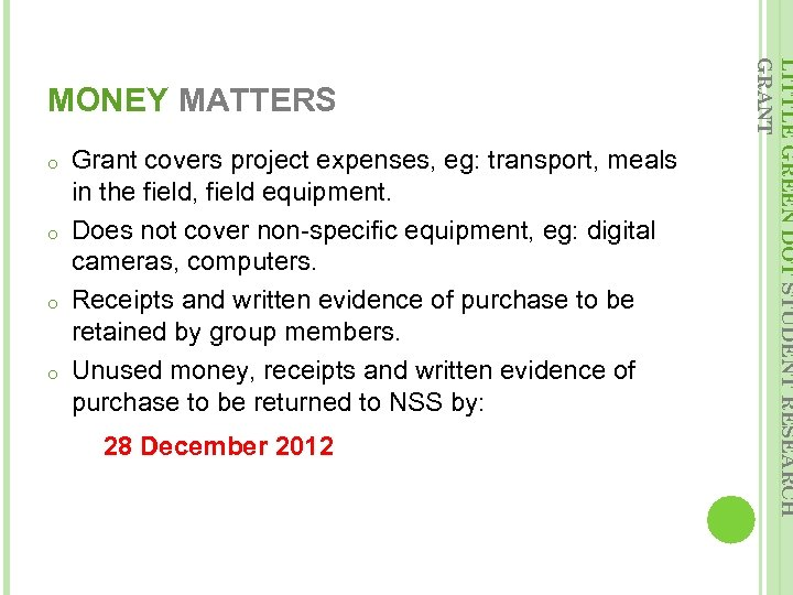 o o Grant covers project expenses, eg: transport, meals in the field, field equipment.