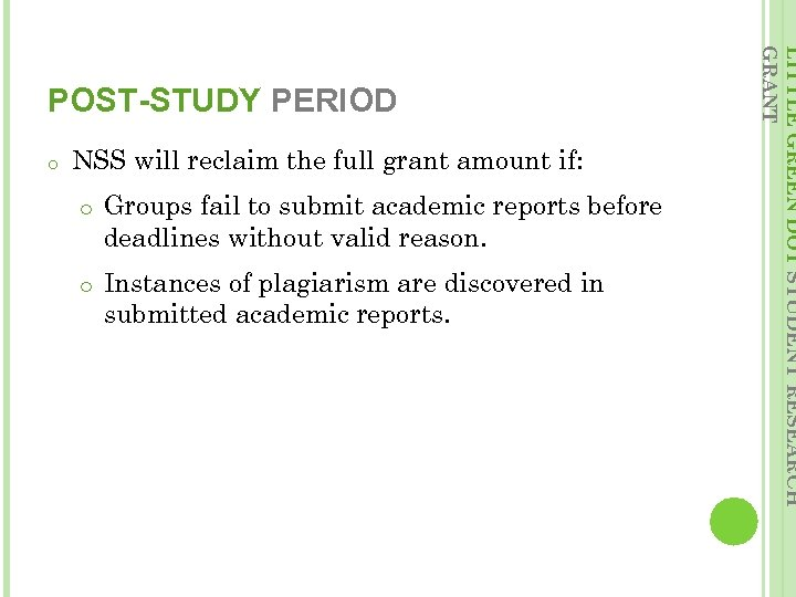 o NSS will reclaim the full grant amount if: o Groups fail to submit