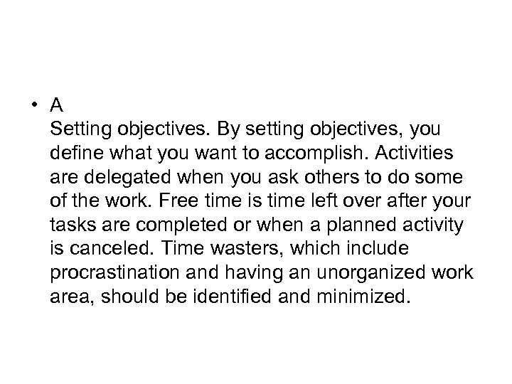 • A Setting objectives. By setting objectives, you define what you want to