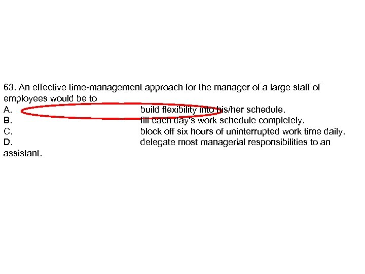 63. An effective time-management approach for the manager of a large staff of employees