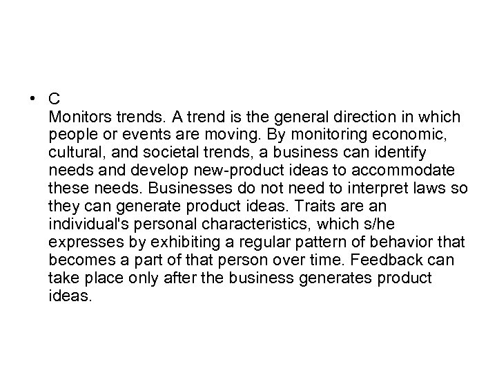 • C Monitors trends. A trend is the general direction in which people