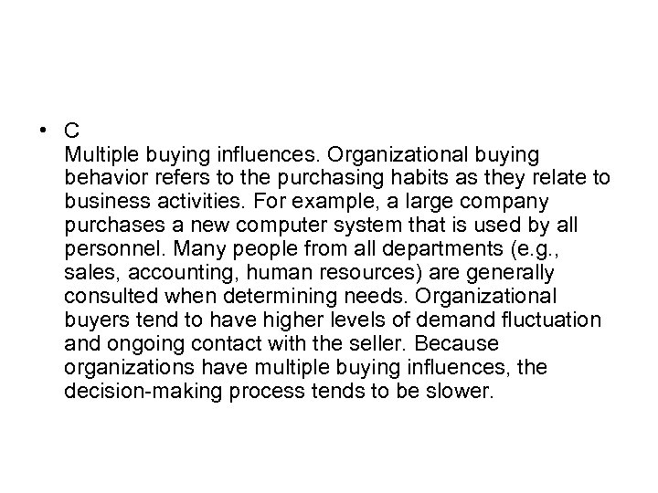 • C Multiple buying influences. Organizational buying behavior refers to the purchasing habits