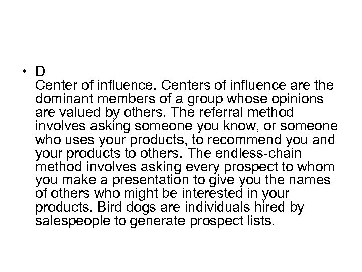• D Center of influence. Centers of influence are the dominant members of