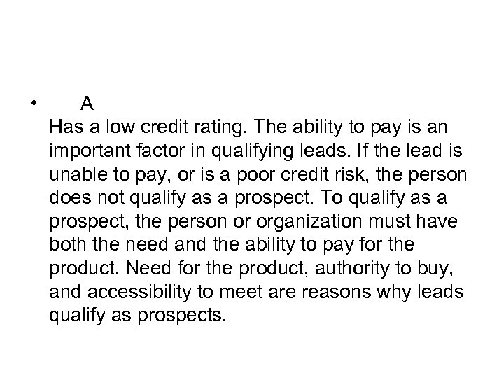 • A Has a low credit rating. The ability to pay is an