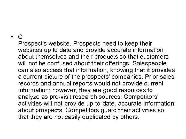 • C Prospect's website. Prospects need to keep their websites up to date