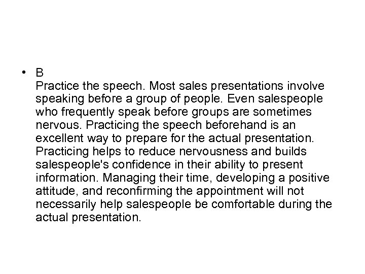 • B Practice the speech. Most sales presentations involve speaking before a group