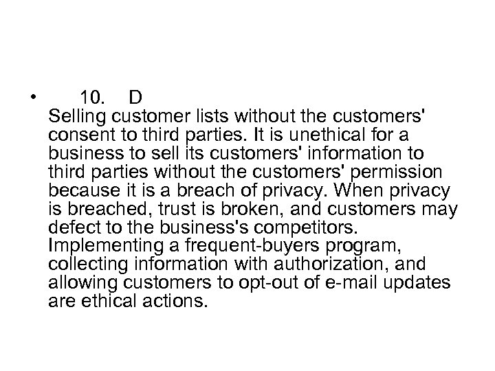 • 10. D Selling customer lists without the customers' consent to third parties.