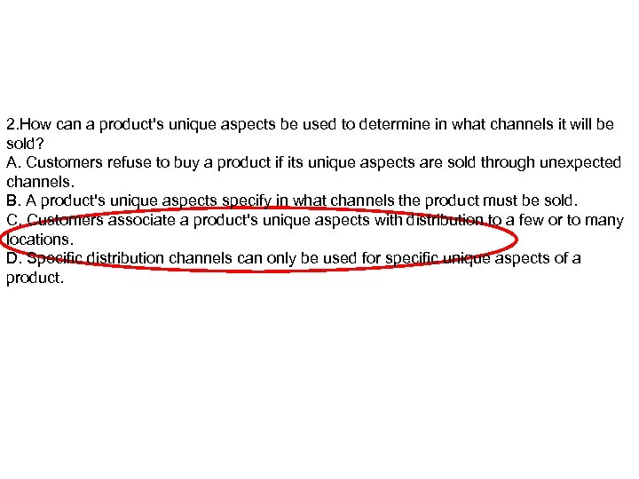 2. How can a product's unique aspects be used to determine in what channels