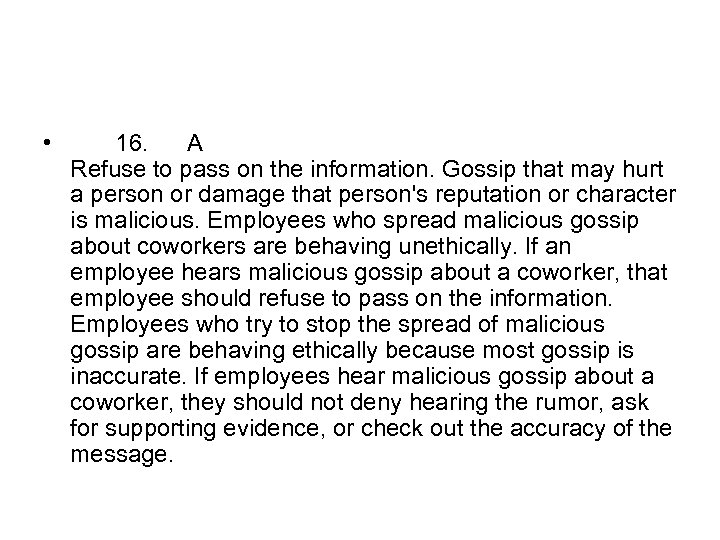• 16. A Refuse to pass on the information. Gossip that may hurt