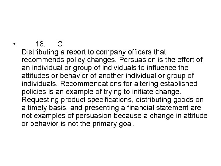 • 18. C Distributing a report to company officers that recommends policy changes.