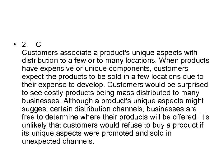 • 2. C Customers associate a product's unique aspects with distribution to a