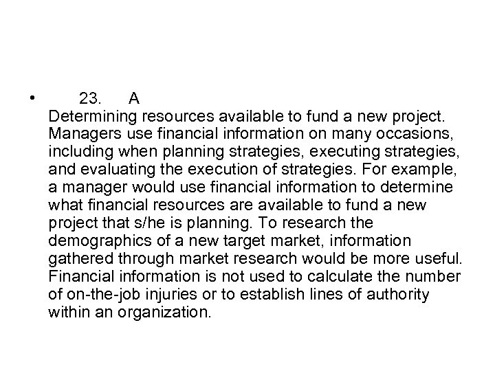 • 23. A Determining resources available to fund a new project. Managers use