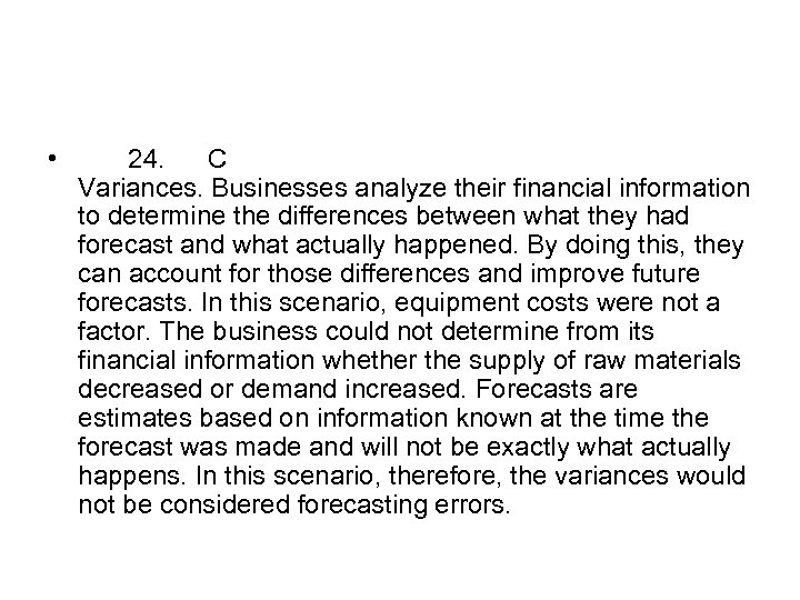 • 24. C Variances. Businesses analyze their financial information to determine the differences