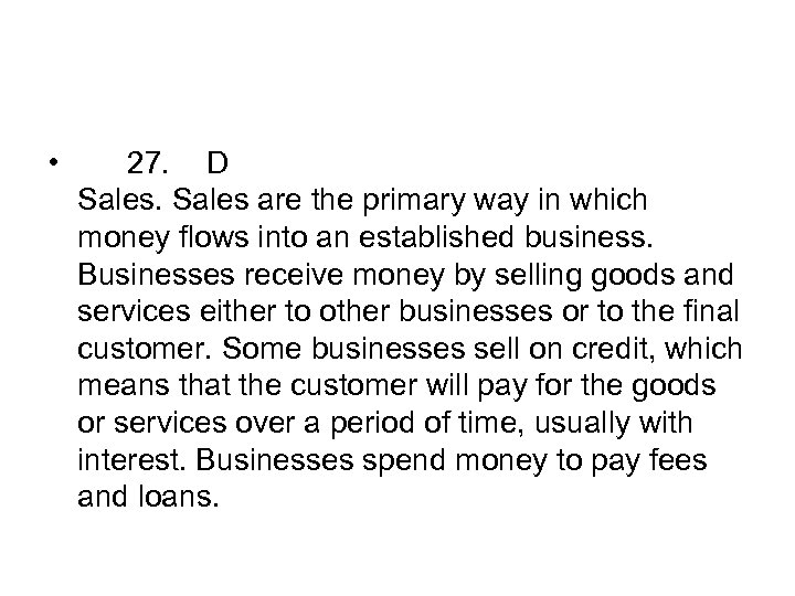 • 27. D Sales are the primary way in which money flows into