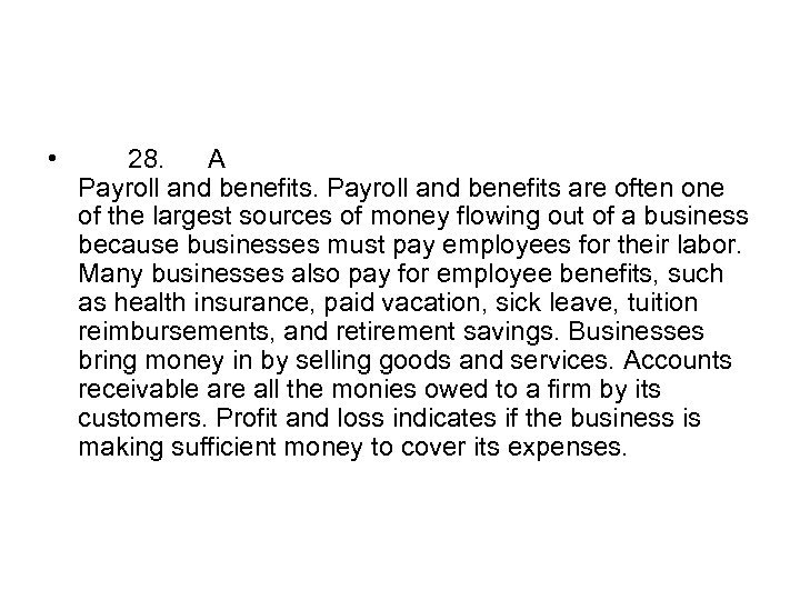 • 28. A Payroll and benefits are often one of the largest sources